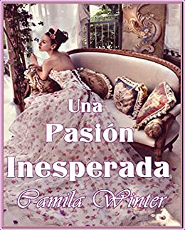 Una pasión inesperada (Spanish Edition) by [Winter, Camila ]