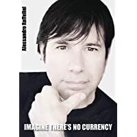 Imagine there's no currency