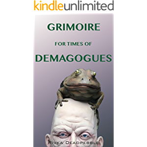Grimoire for Times of Demagogues
