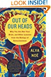 Out of Our Heads: Why You Are Not You...