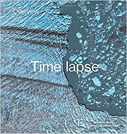 Book's Cover of Overview Timelapse: How We Change the Earth (Anglais) Relié – 13 octobre 2020
