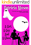 A Girl, A Guy and A Ghost: Humorous Romantic Suspense