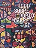 img - for Todo Sobre Portocarrero.compilacion De Textos Criticos,1936-2010.sobre El Pintor Cubano Rene Portocarrero. book / textbook / text book