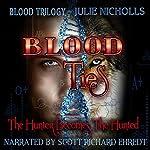 Blood Ties: Blood Trilogy, Book 1 | J Nicholls