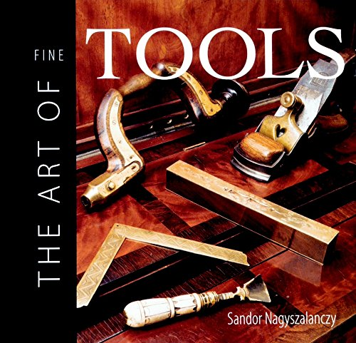 The Art of Fine Tools by Taunton Press
