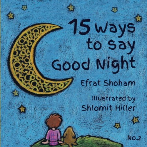 15 Ways to say Good Night - 2 (Volume 2) by CreateSpace Independent Publishing Platform