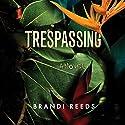 Trespassing: A Novel Hörbuch von Brandi Reeds Gesprochen von: Kristin Watson Heintz