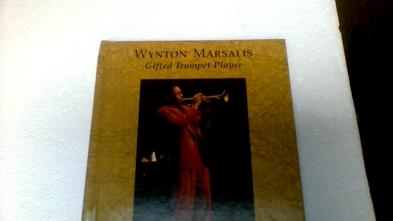 Wynton Marsalis: Gifted Trumpet Player (Picture Story Biography)