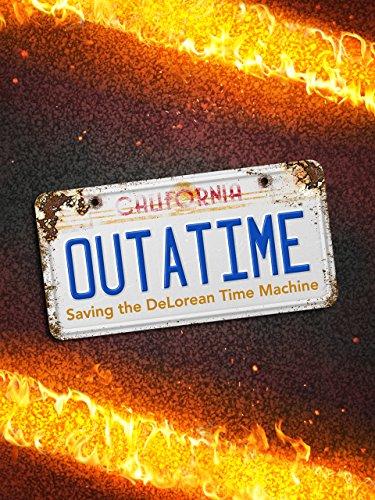 Amazon.com: OUTATIME: Saving the DeLorean Time Machine
