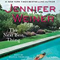 The Next Best Thing: A Novel Audiobook by Jennifer Weiner Narrated by Olivia Thirlby