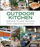 Outdoor Kitchen Ideas That Work, Lee Anne White, 1561589586