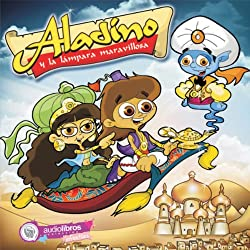Aladino y la Lámpara maravillosa [Aladdin and the Magic Lamp]