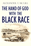 The Hand of God with the Black Race (1862)