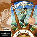 The Slave Dancer Audiobook by Paula Fox Narrated by Peter MacNicol