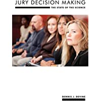 Jury Decision Making: The State of the Science