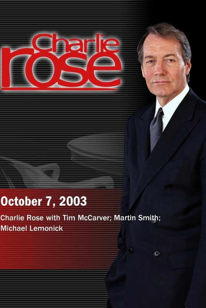 Charlie Rose with Tim McCarver; Martin Smith; Michael Lemonick (October 7, 2003)