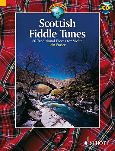 Traditional Fiddle Music (Scottish Fiddle Tunes: 60 Traditional Pieces for Violin (Schott World Music))