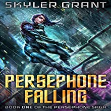 Persephone Falling: The Persephone Saga, Book 1 Audiobook by Skyler Grant Narrated by Mare Trevathan