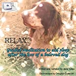 Relax: Guided Meditation to Aid Sleep, After the Loss of a Beloved Dog | Jane Yates