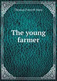 The Young Farmer, Thomas Forsyth Hunt, 5518668589