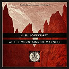 At the Mountains of Madness [Blackstone Edition] Audiobook by H. P. Lovecraft Narrated by Edward Herrmann