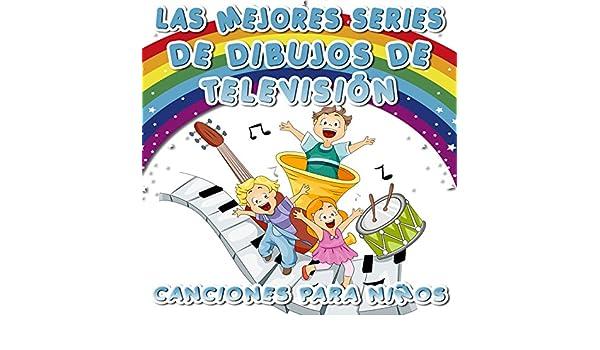 Las Mejores Series de Dibujos de Televisión. Canciones para Niños by Grupo Infantil Guardería Pon on Amazon Music - Amazon.com