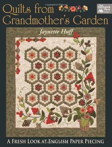 Quilts from Grandmother's Garden by Huff, Jaynette (2005) Paperback ()