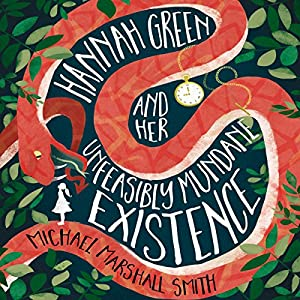 Hannah Green and Her Unfeasibly Mundane Existence Hörbuch