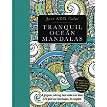 Tranquil Ocean Mandalas: A Gorgeous Coloring Book with More than 120 Pull-out Illustrations to Complete (Just Add Color) by Beverly Lawson (2016-07-01)