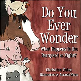 Ever Wonder What Happens When You Put >> Amazon Com Do You Ever Wonder What Happens In The Barnyard At Night
