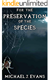 For the Preservation of the Species