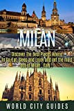 MILAN: Milan, Discover The Best Places Where To Go, Eat, Sleep And Enjoy Get The Most Out Of Milan ! - Italy travel, Italy travel guide-