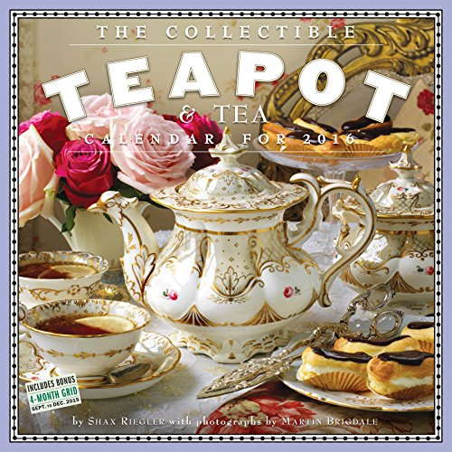 The Collectible Teapot & Tea Wall Calendar 2016 -  Shax Riegler