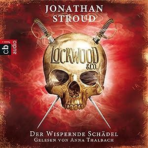 Der Wispernde Schädel (Lockwood & Co. 2) Hörbuch