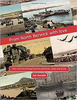 Book From North Berwick with love: North Berwick Then and Now through old picture postcards, maps, prints and photographs