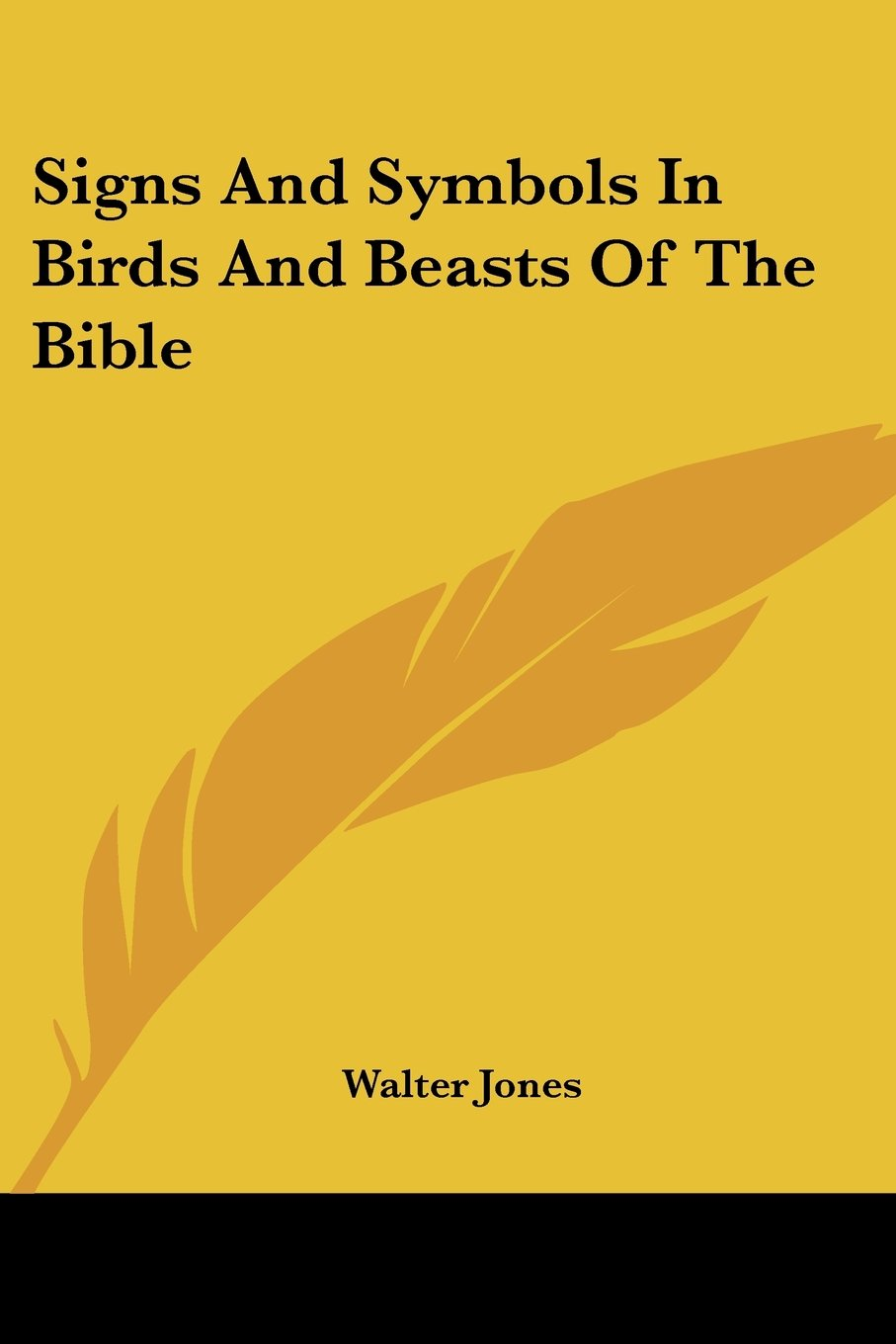 Signs And Symbols In Birds And Beasts Of The Bible Walter Jones