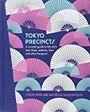 img - for Tokyo Precincts: A Curated Guide to the City's Best Shops, Eateries, Bars and Other Hangouts (The Precincts) book / textbook / text book