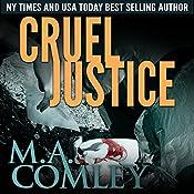 Cruel Justice: Justice Series, Book 1 | M A Comley
