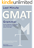 Last Minute GMAT Grammar: Proven Techniques to Increase Your Sentence Correction Score -- Overnight!