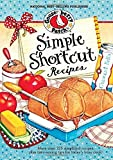 Simple Shortcut Recipes: More than 225 Simplified Recipes Plus Time-Saving Tips for Today's Busy Cook!