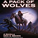A Pack of Wolves: A Werewolf Western, Book 1 Audiobook by Eric S. Brown Narrated by Ted Mulder