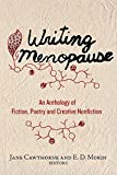 img - for Writing Menopause: An Anthology of Fiction, Poetry and Creative Non-fiction (Inanna Poetry and Fiction) book / textbook / text book