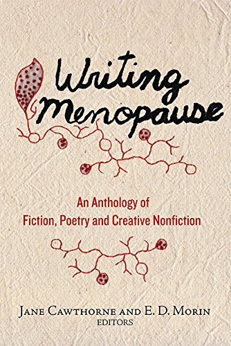 Writing Menopause: An Anthology of Fiction, Poetry and Creative Non-fiction (Inanna Poetry and Fiction)