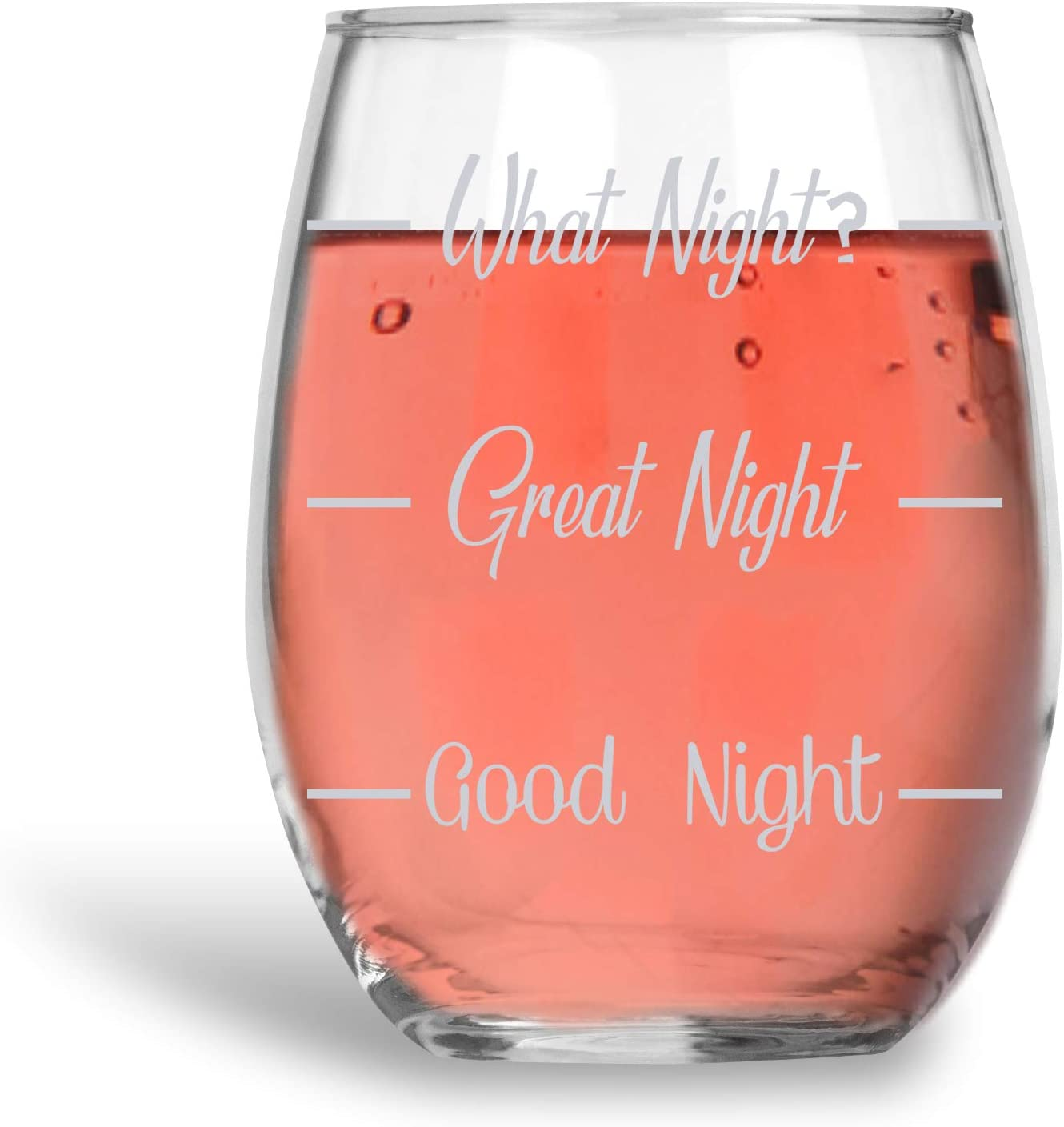 Amazon Com What Night Great Night Good Night Funny 15oz Stemless Crystal Wine Glass Fun Wine Glasses With Sayings Gifts For Women Wine Glasses