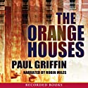 The Orange Houses Audiobook by Paul Griffin Narrated by Robin Miles