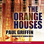 The Orange Houses | Paul Griffin