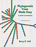 Phylogenetic Trees Made Easy: A How To Manual, Fourth Edition