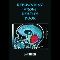 Rebounding from Death's Door (English Edition)