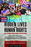 Hidden Lives and Human Rights in the United States, Lois Ann Lorentzen, 1440828474