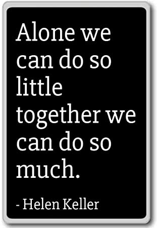 Amazoncom Alone We Can Do So Little Together We Can Do S